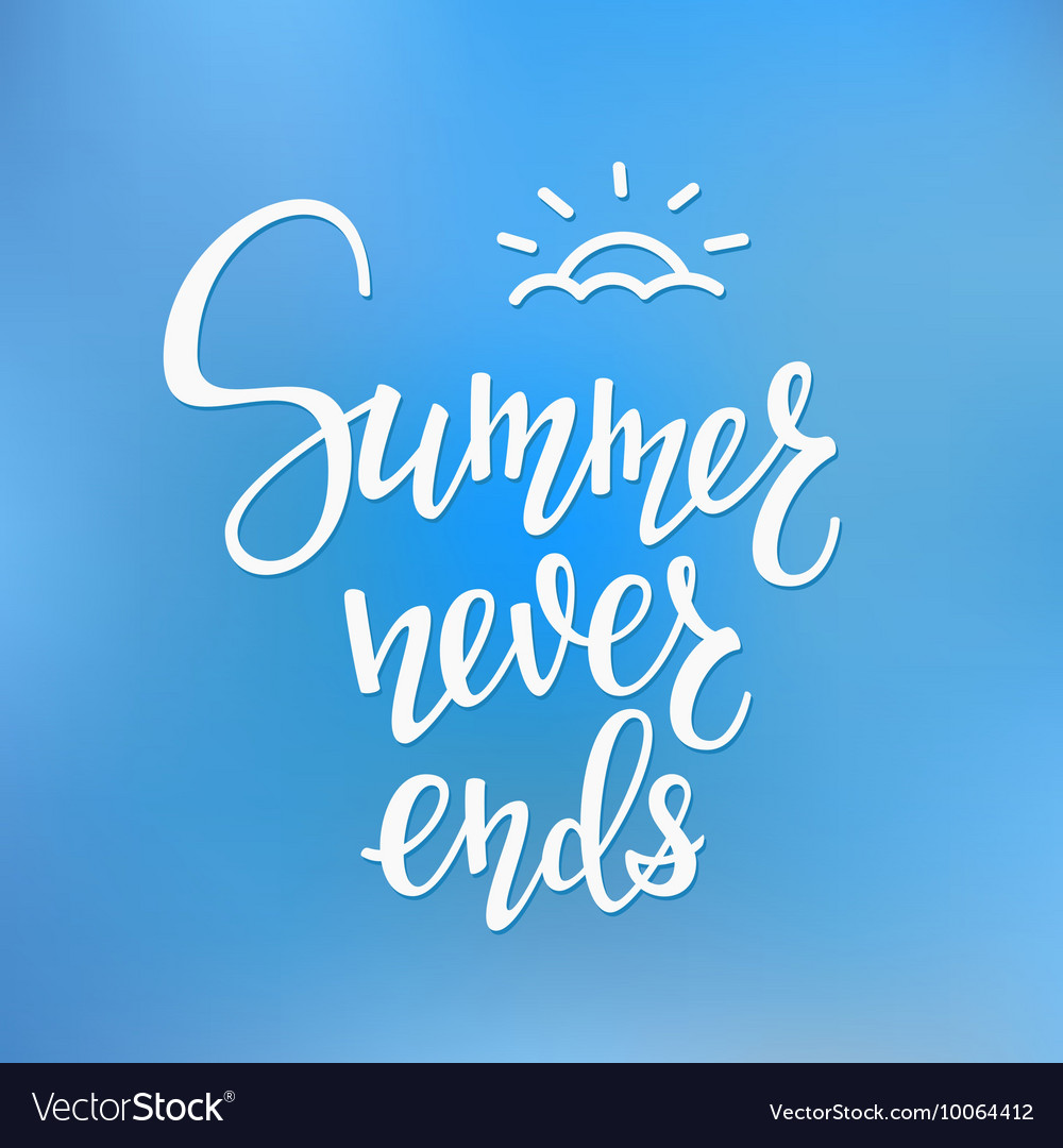 Summer never ends quotes lettering