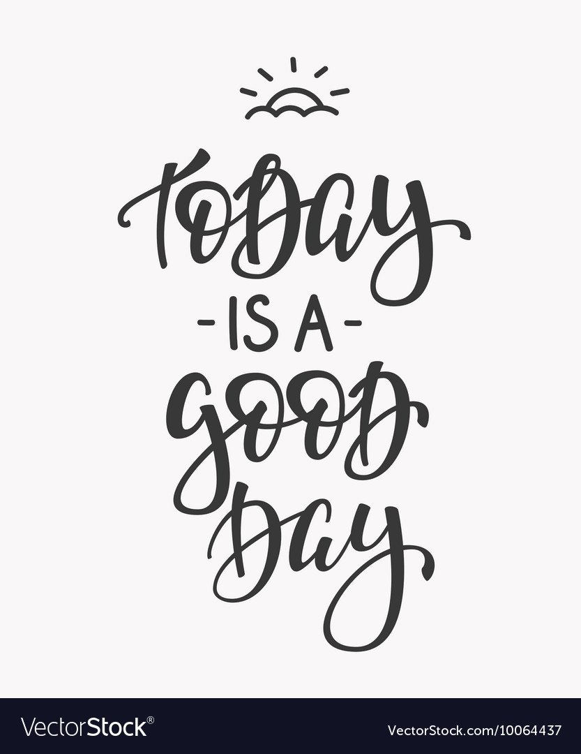 Today is a Good Day quote typography Royalty Free Vector