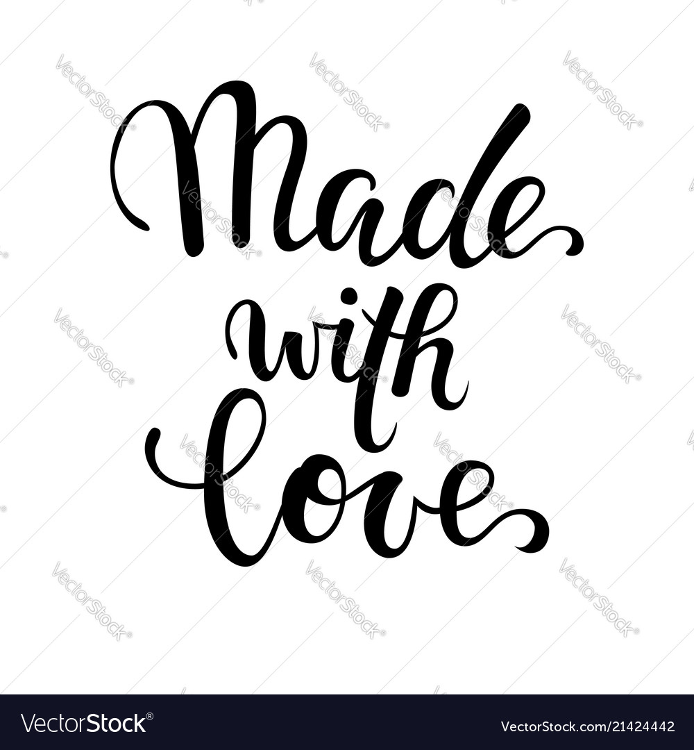 Made with love hand drawn calligraphy and brush