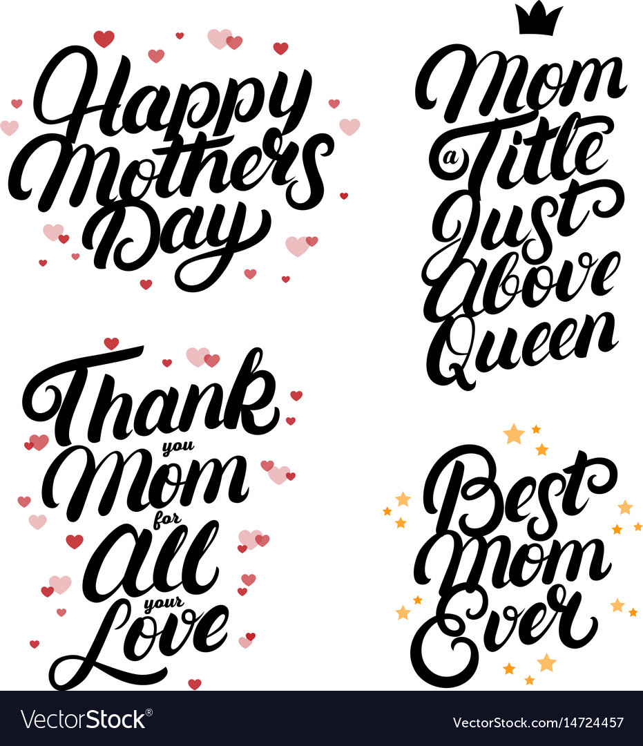 Set of mothers day hand written lettering quotes