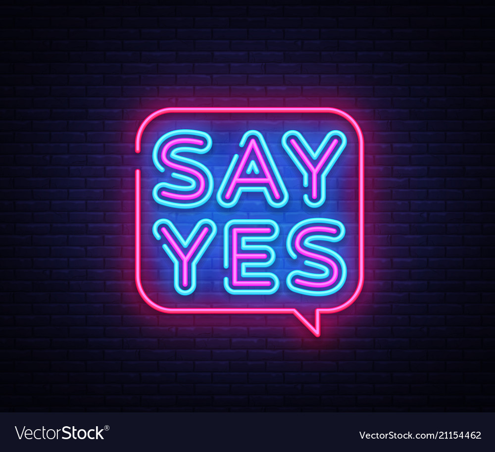 Say yes neon signs say yes text design