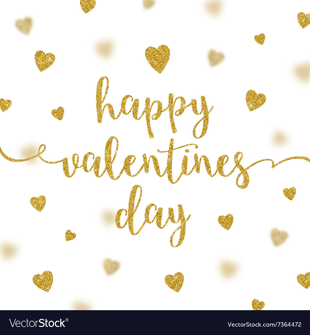 Valentines greeting card glitter gold calligraphy vector image