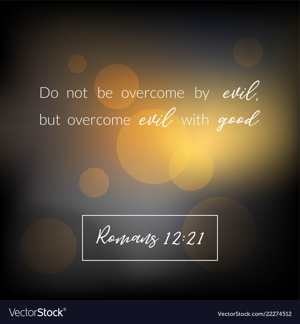 Bible verse from romans overcome evil with good