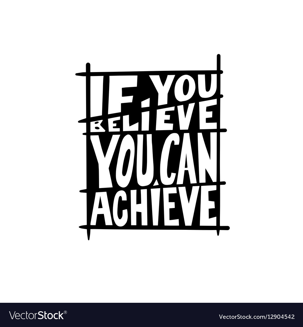 If you believe you can achieve black and white