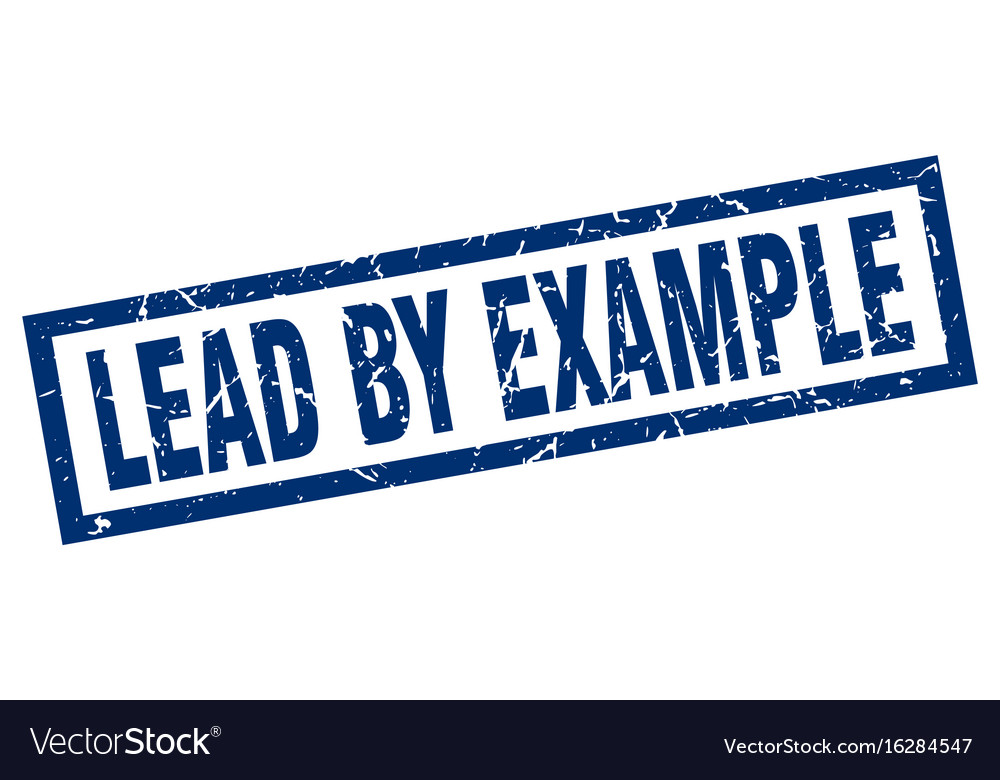 Square Grunge Blue Lead By Example Stamp Vector Image