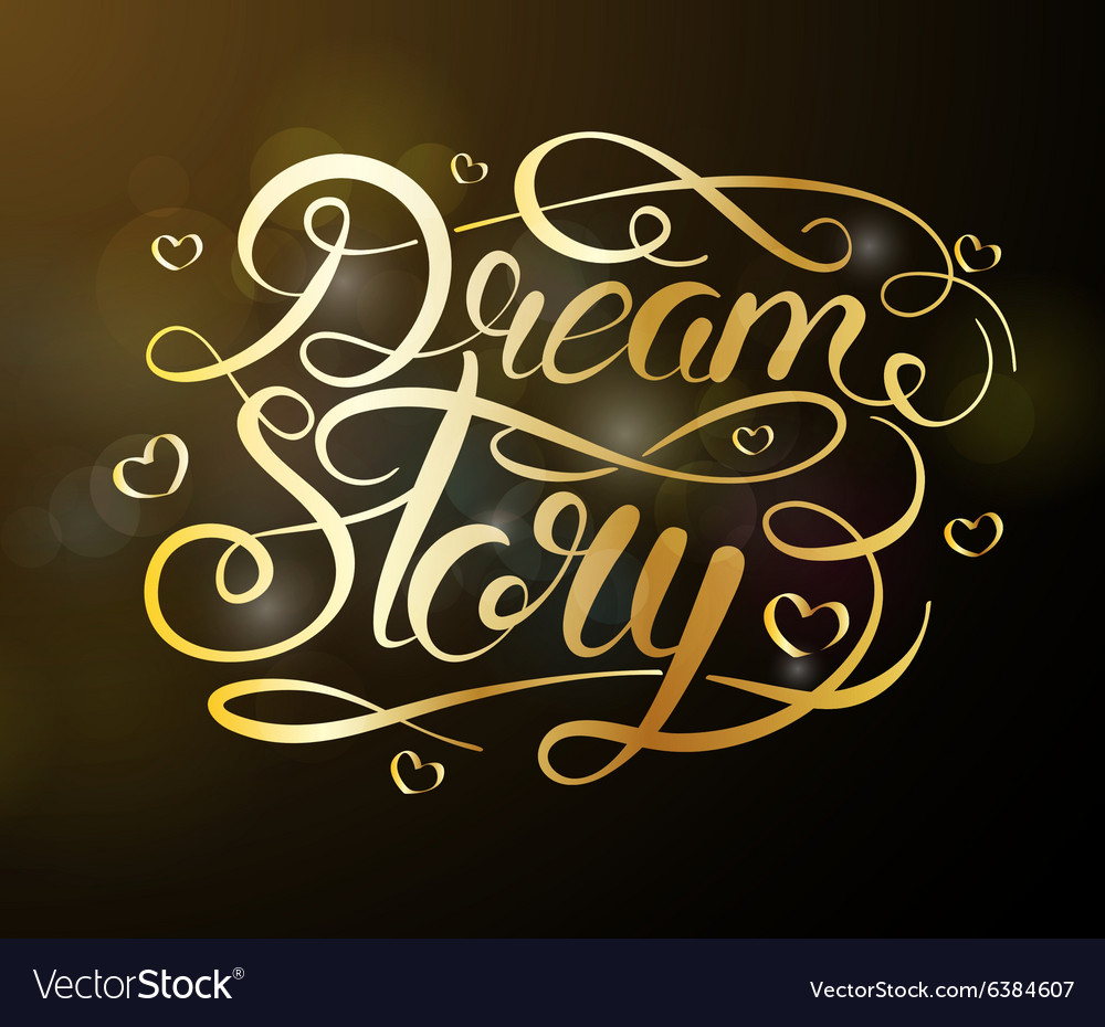 Dream Story hand drawn calligraphy vector image
