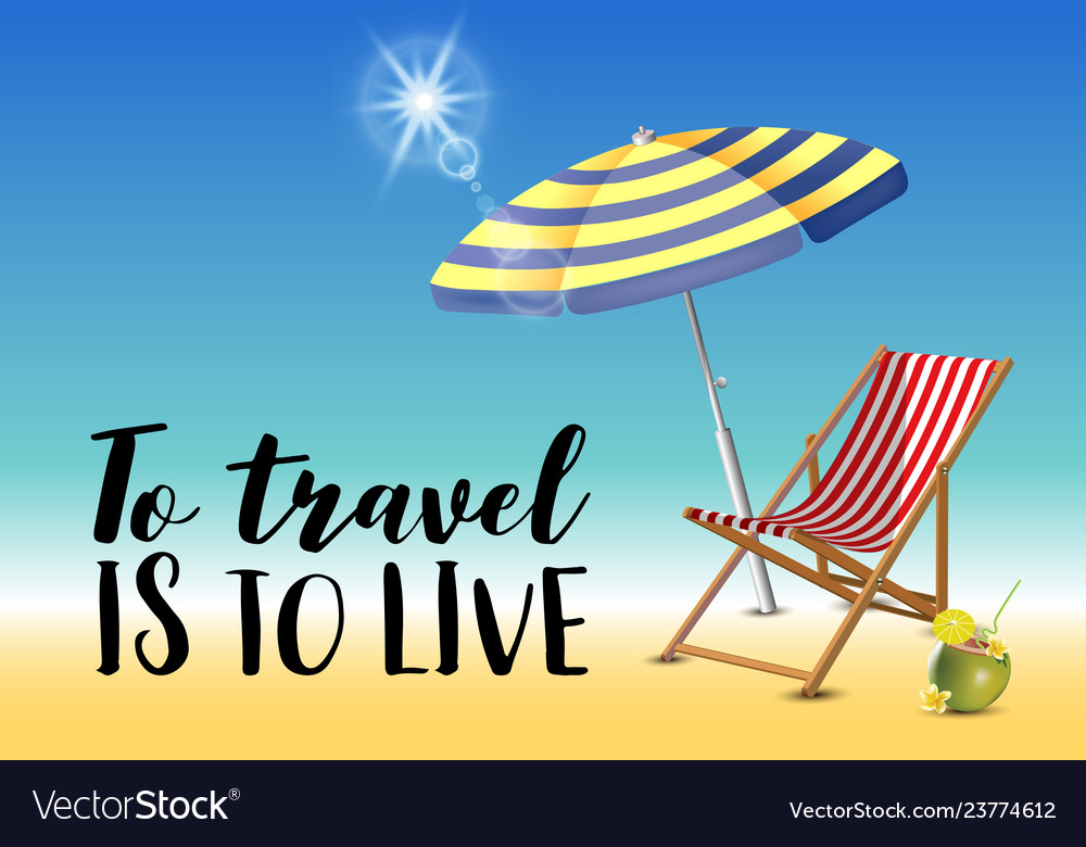 To travel is to live typography inscription with