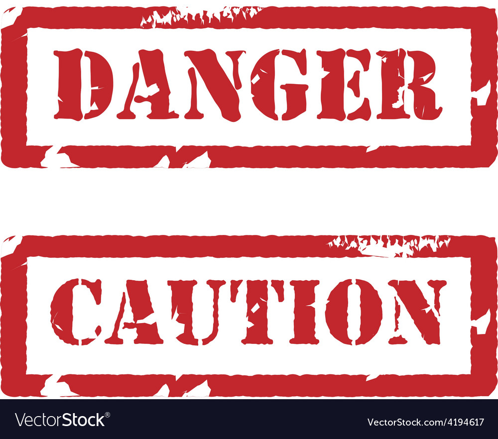 Rubber stamp with text danger and caution