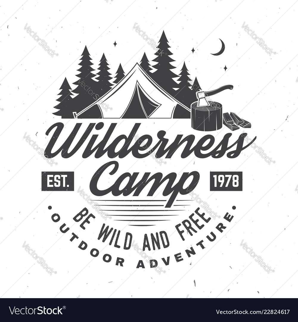 Wilderness camp be wild and free