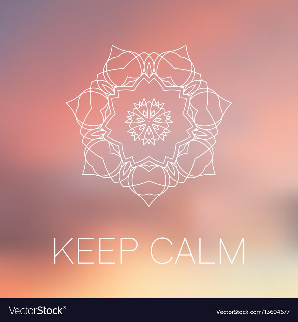 White mandala on blurred back keep calm poster vector image