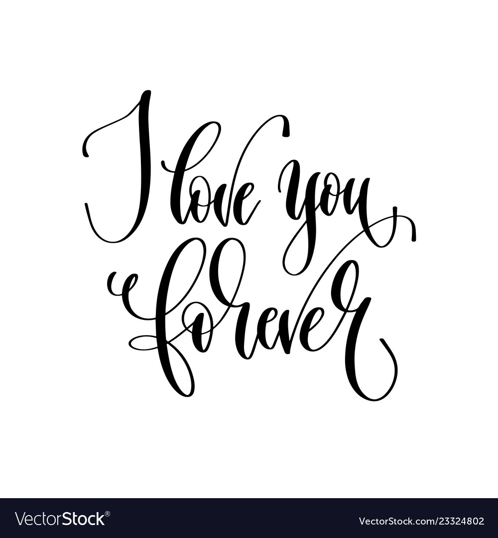 I love you forever - hand lettering inscription vector