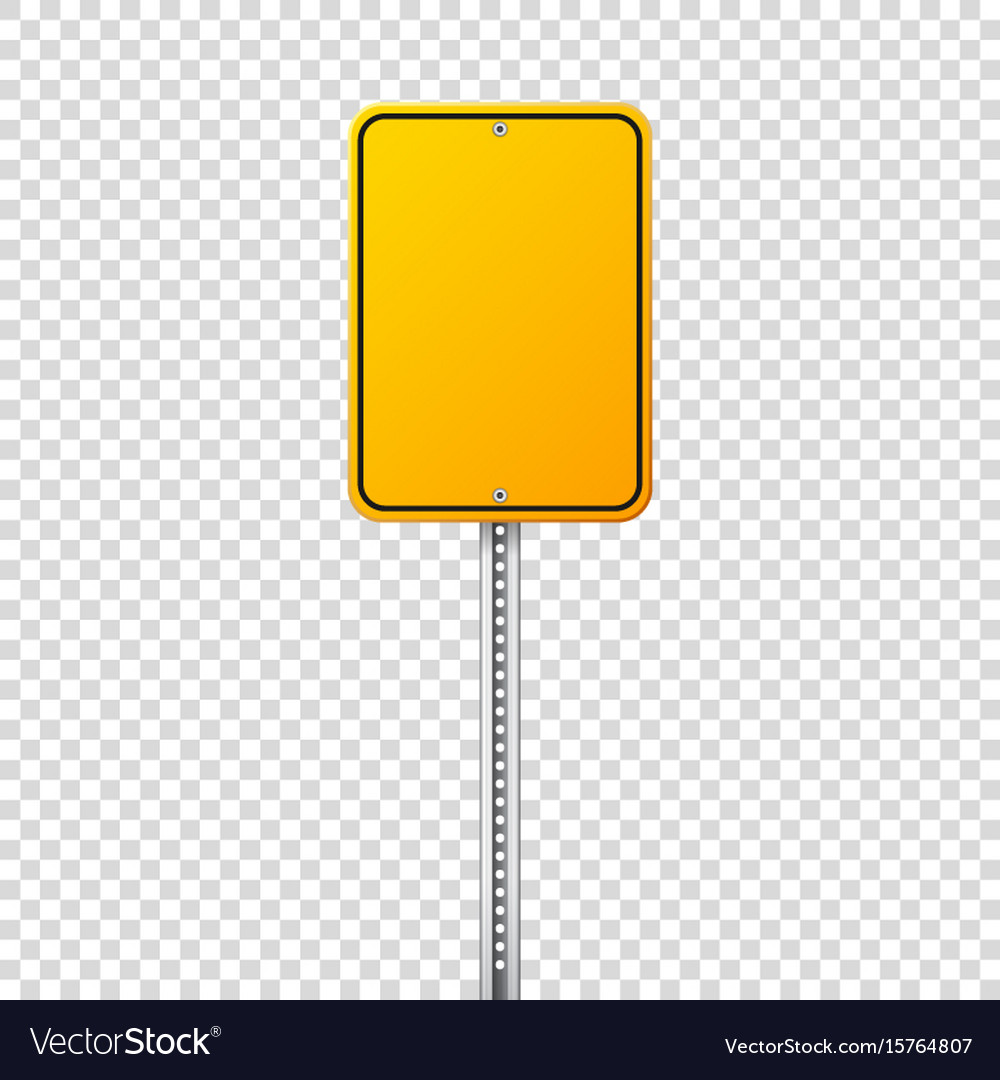 Road yellow traffic sign blank board with place