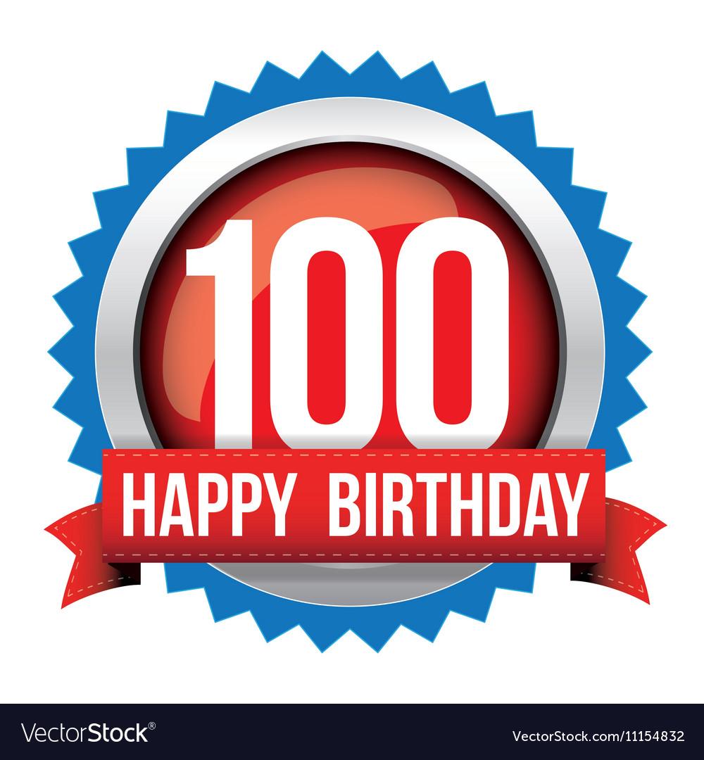 Hundred years happy birthday badge ribbon