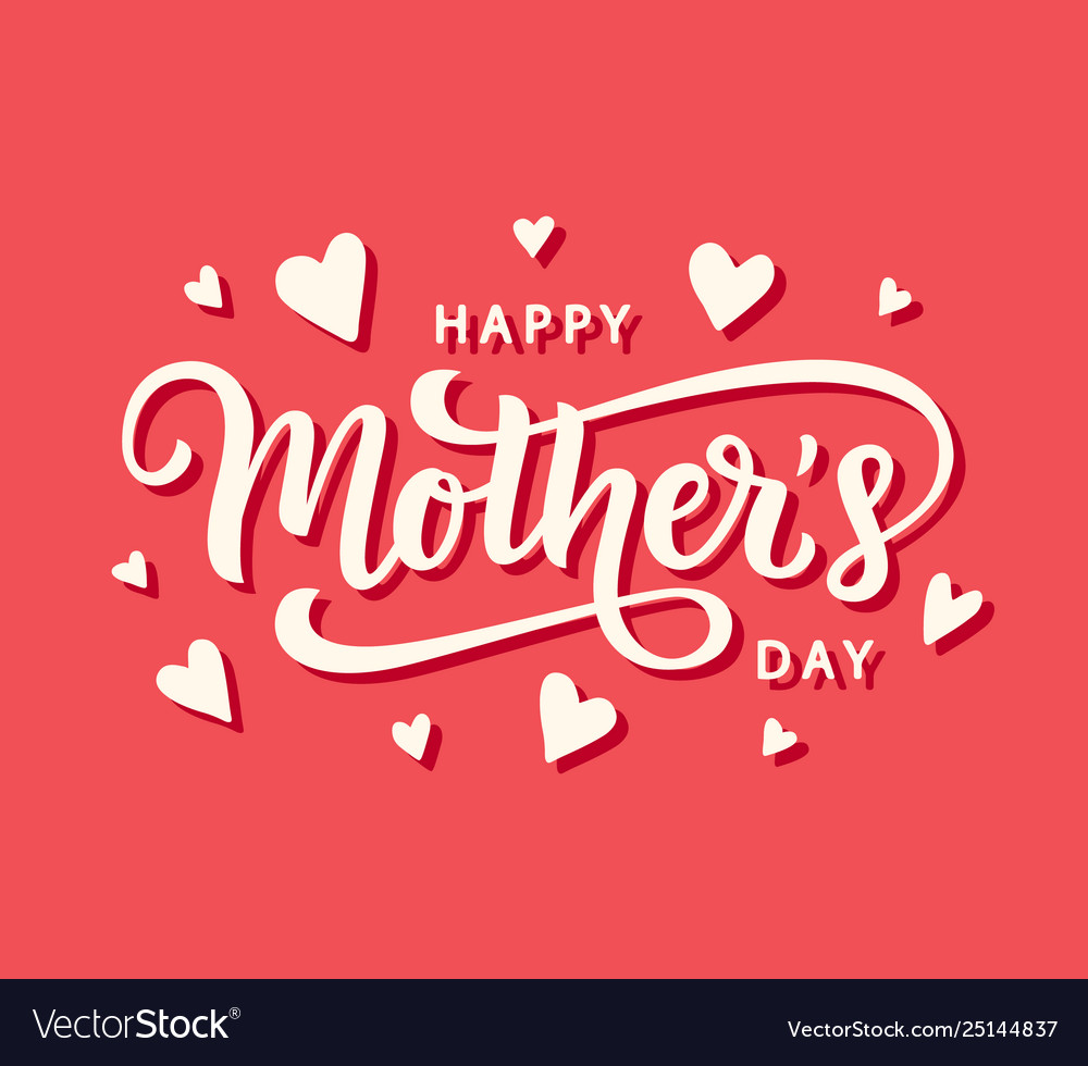 Happy mothers day greeting hand written lettering