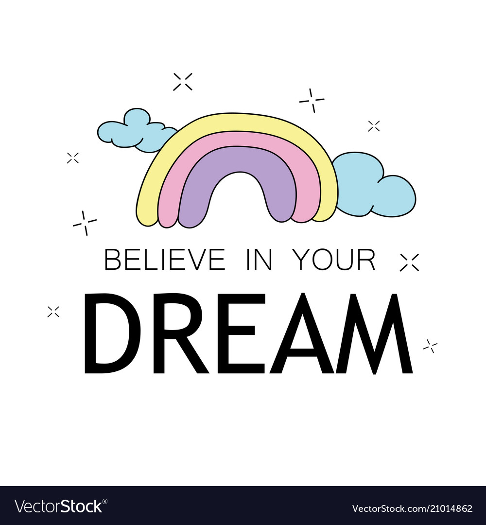 Believe in your dreams inspirational quote and