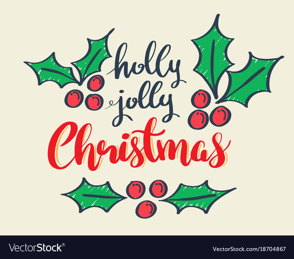 Holly Jolly Christmas.Holly Jolly Christmas Holidays Lettering Greeting