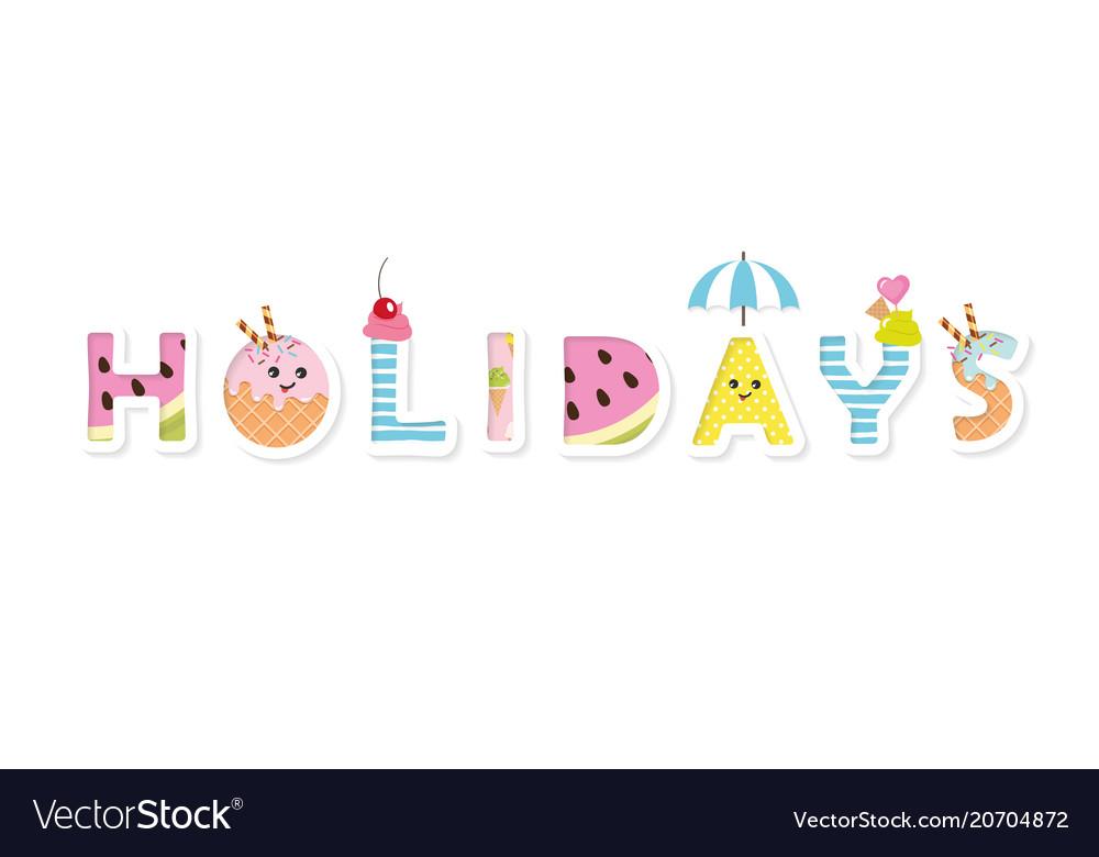 Holidays funny cartoon inscription