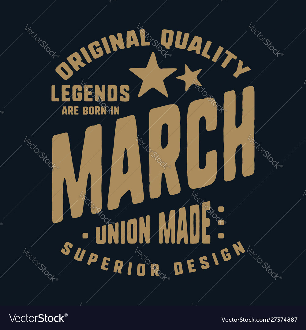 Legends are born in march t-shirt print design