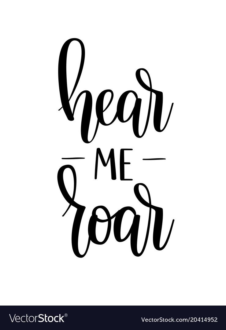Hear me roar motivational inspiration