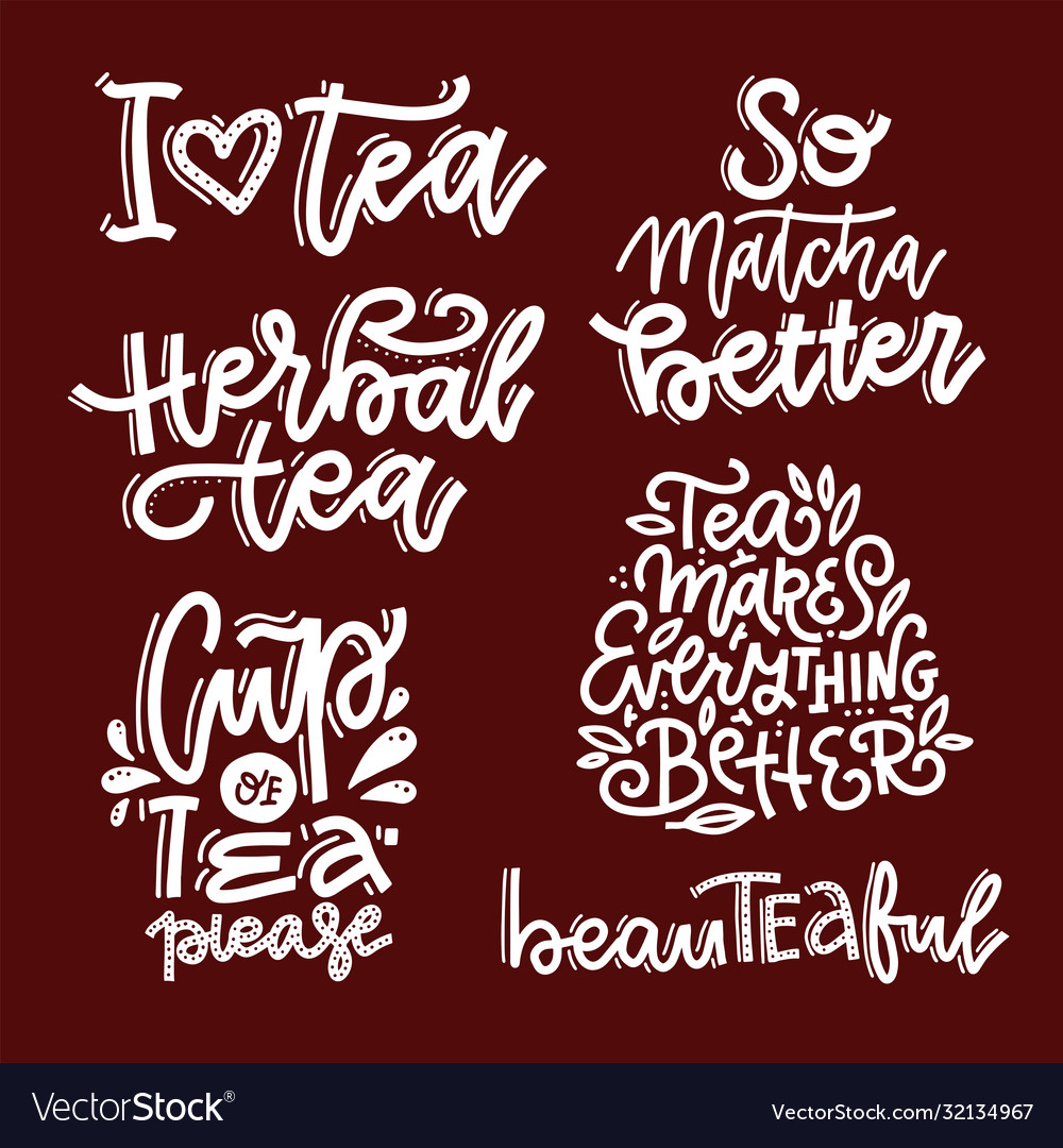 Tea calligraphy lettering quotes set positive