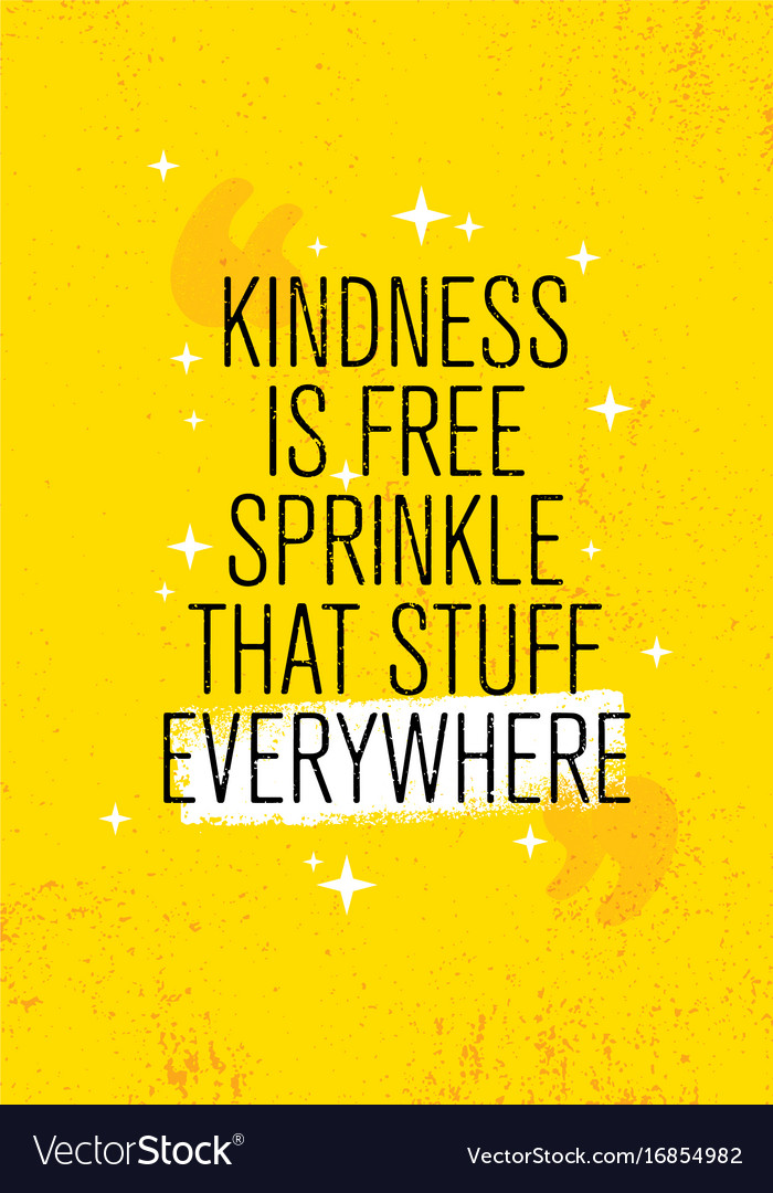 Kindness Is Free Sprinkle That Stuff Everywhere Vector Image