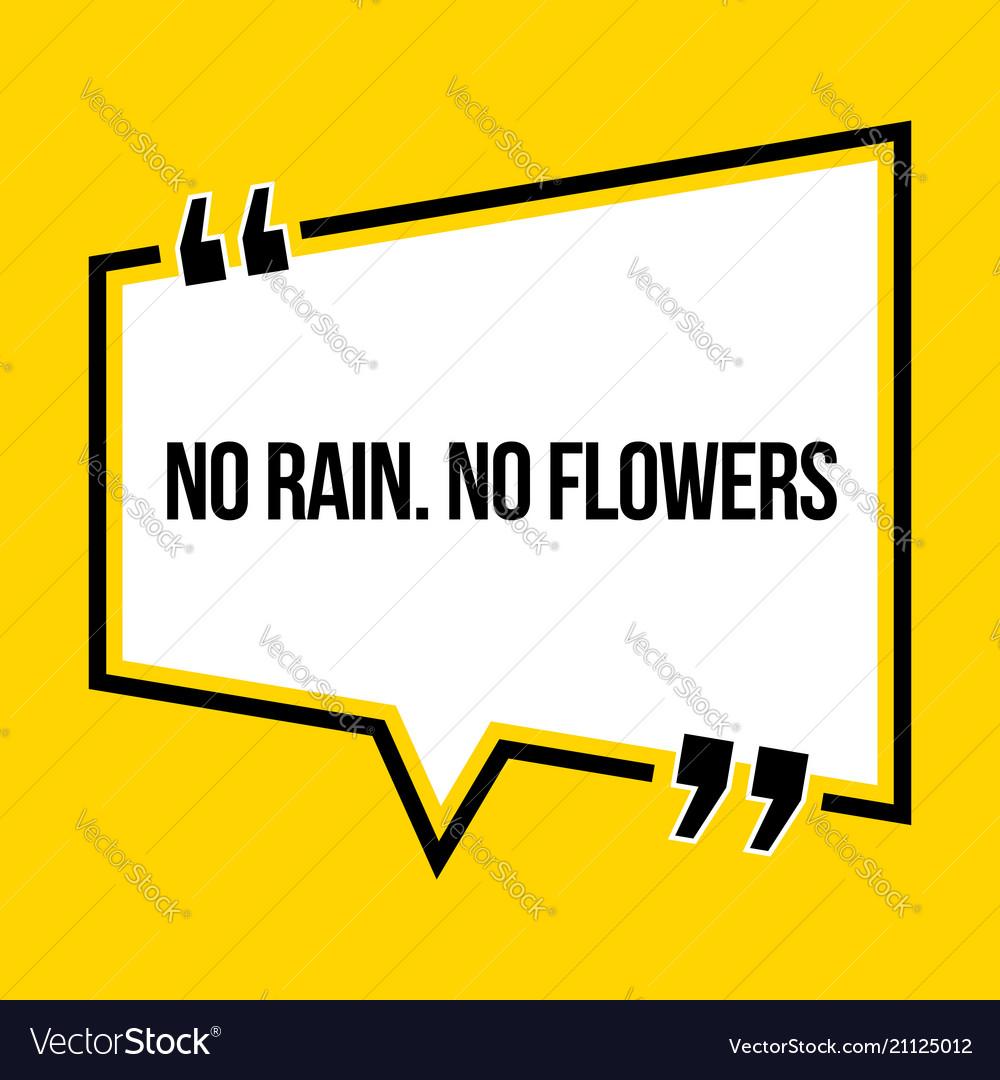 Inspirational Motivational Quote No Rain No