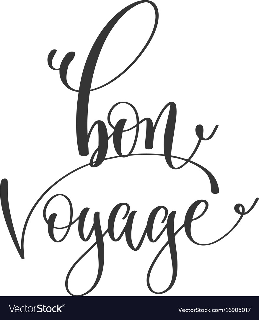 Bon voyage - hand lettering positive quote to
