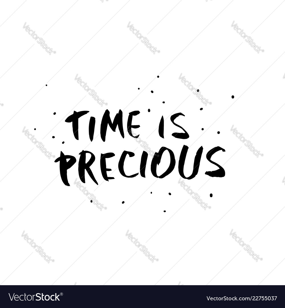 time is precious quote lettering royalty vector image