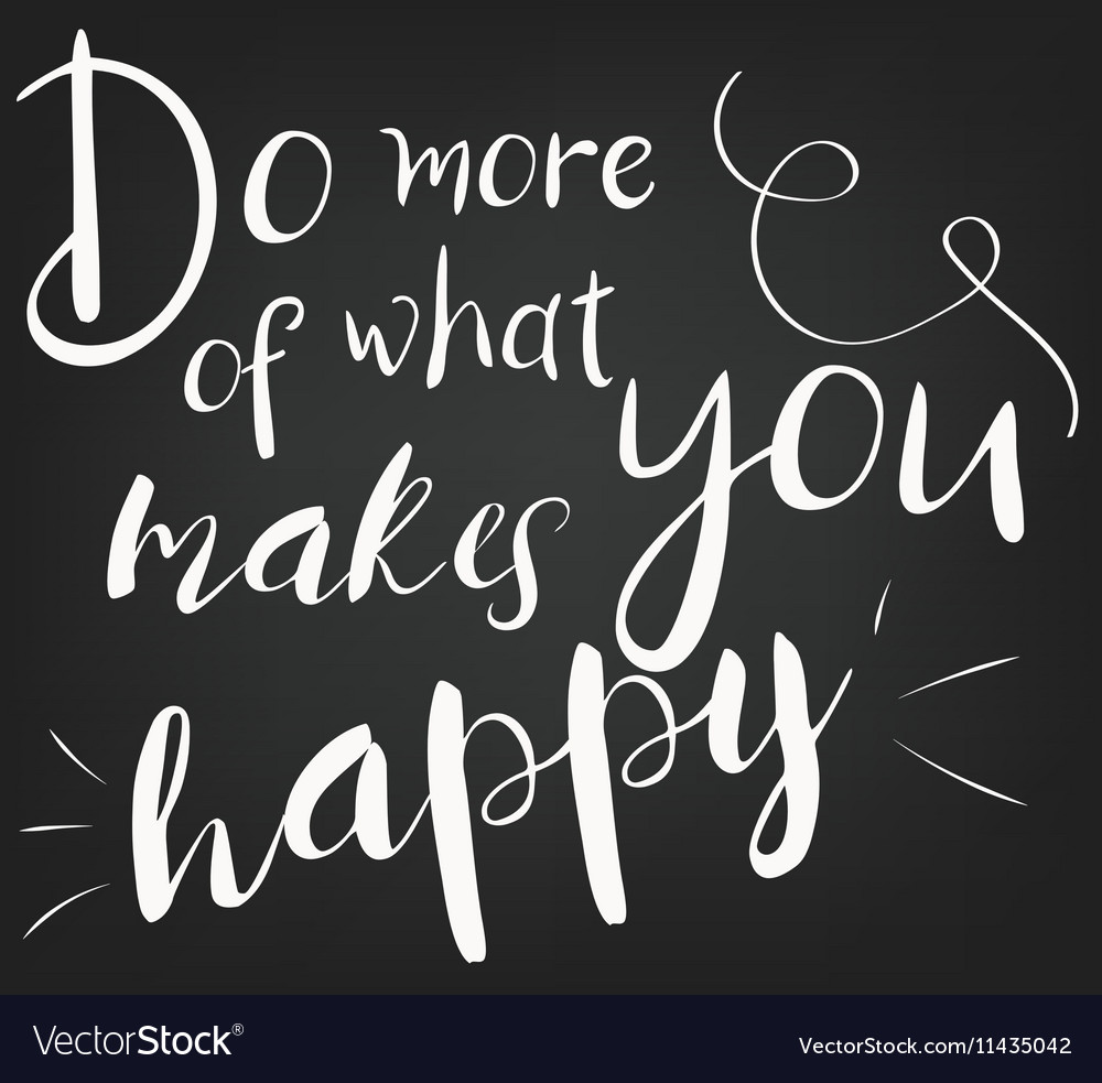 Do more of what makes you happy Template for