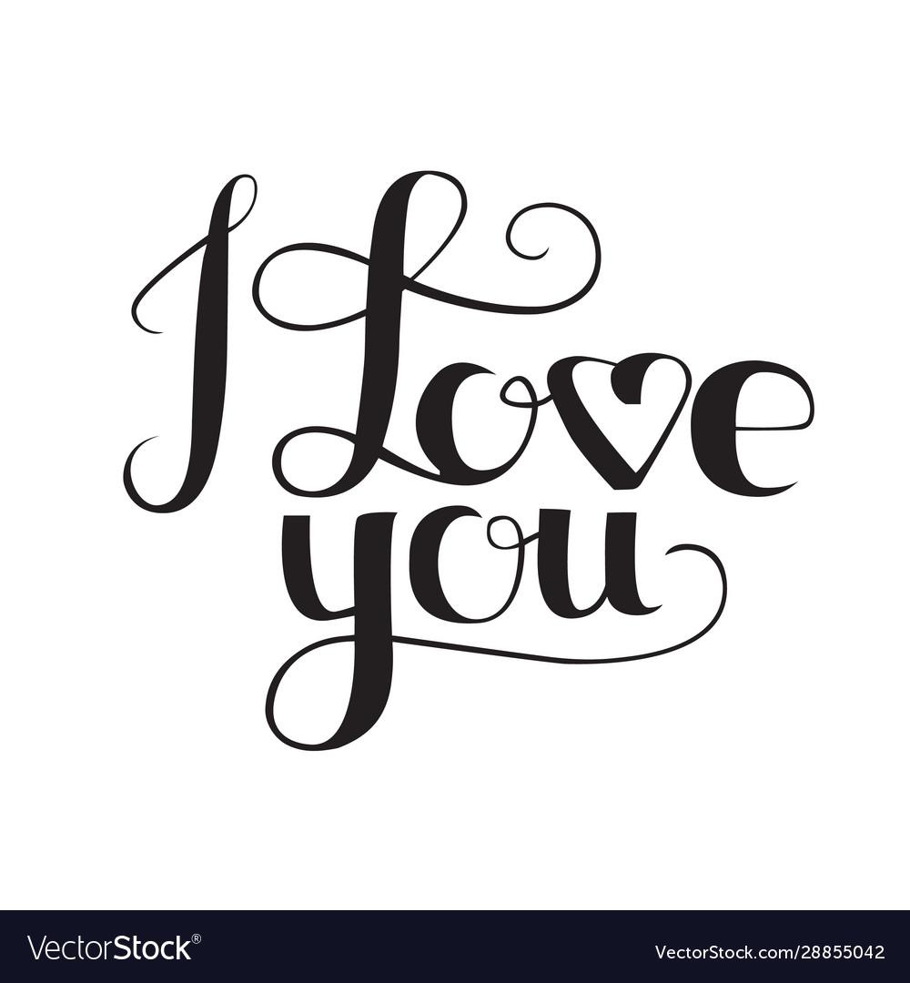 I love you lettering elegant hand drawn