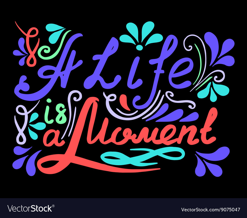 Hand drawn vintage lettering A Life ia a