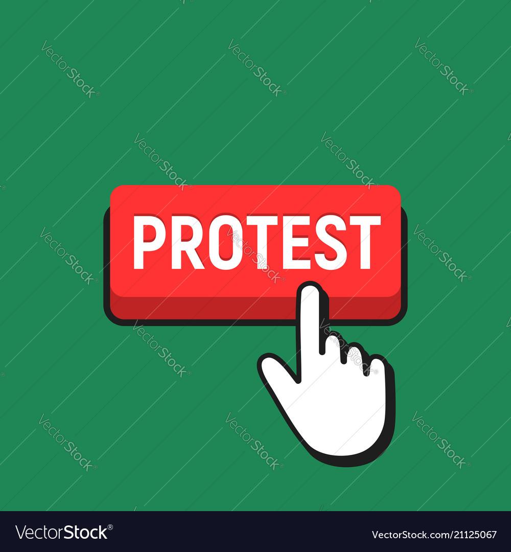 Hand mouse cursor clicks the protest button