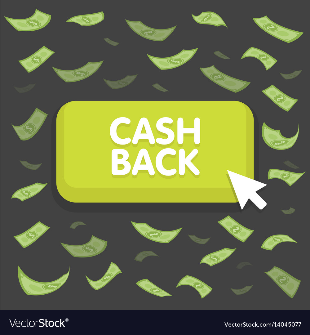 Cash back button concept dollar money rain