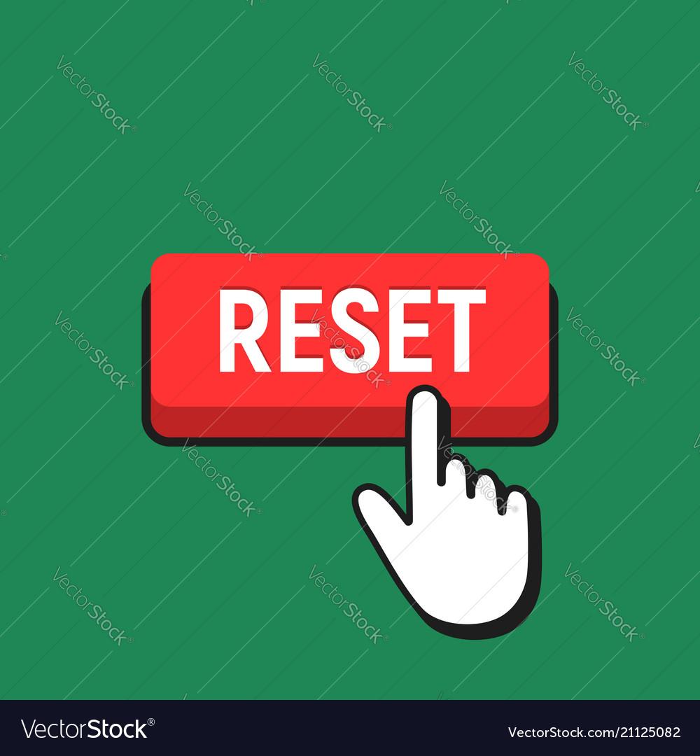 Hand mouse cursor clicks the reset button
