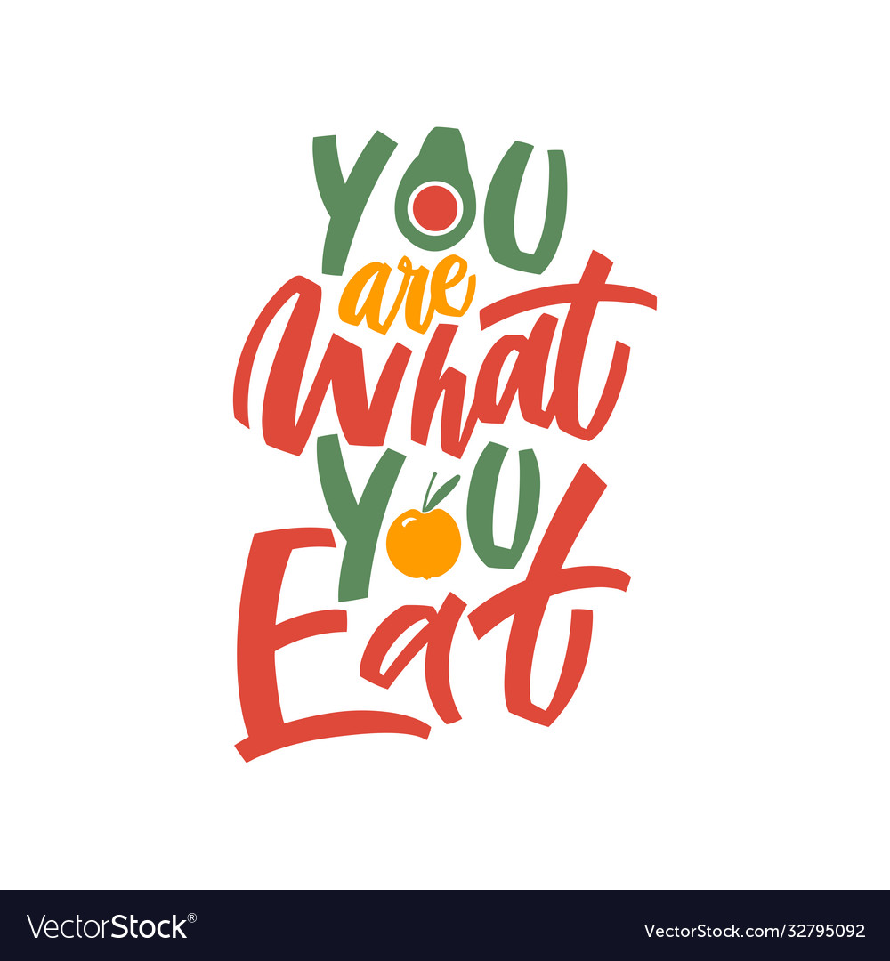 You are what eat - hand draw lettering