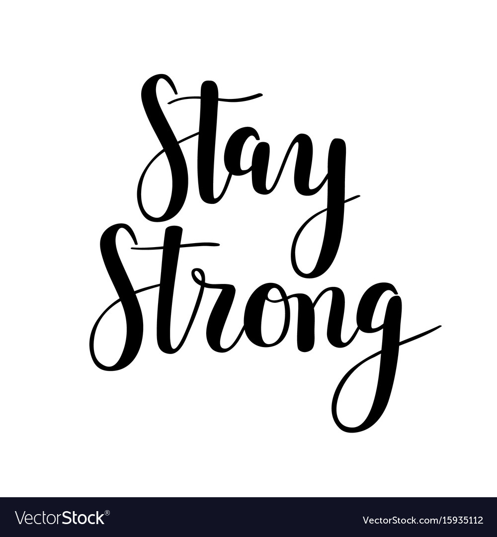 Stay strong calligraphy motivational hand