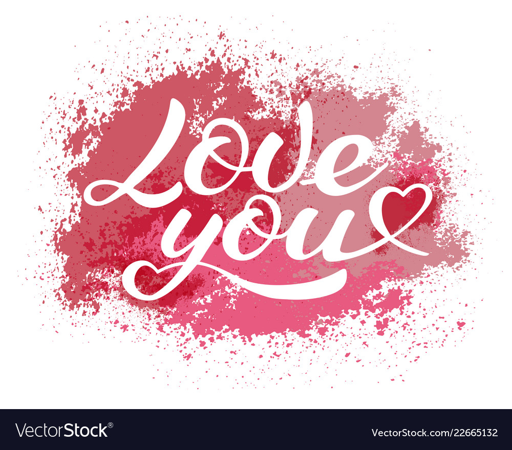 Love you lettering calligraphic inscription