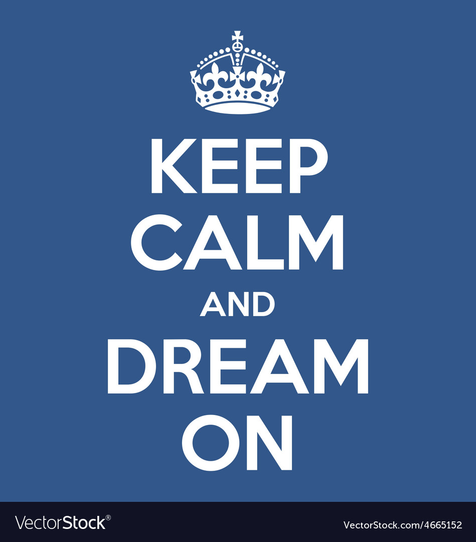 Keep calm and dream on poster quote