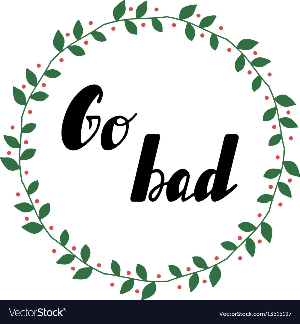 Go bad lettering