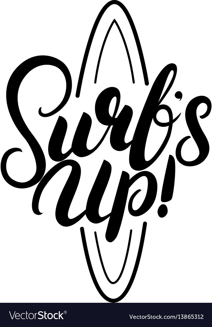 Surfs up hand written lettering vector image