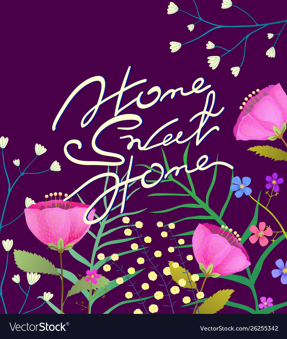 Vintage home sweet home lettering with flowers