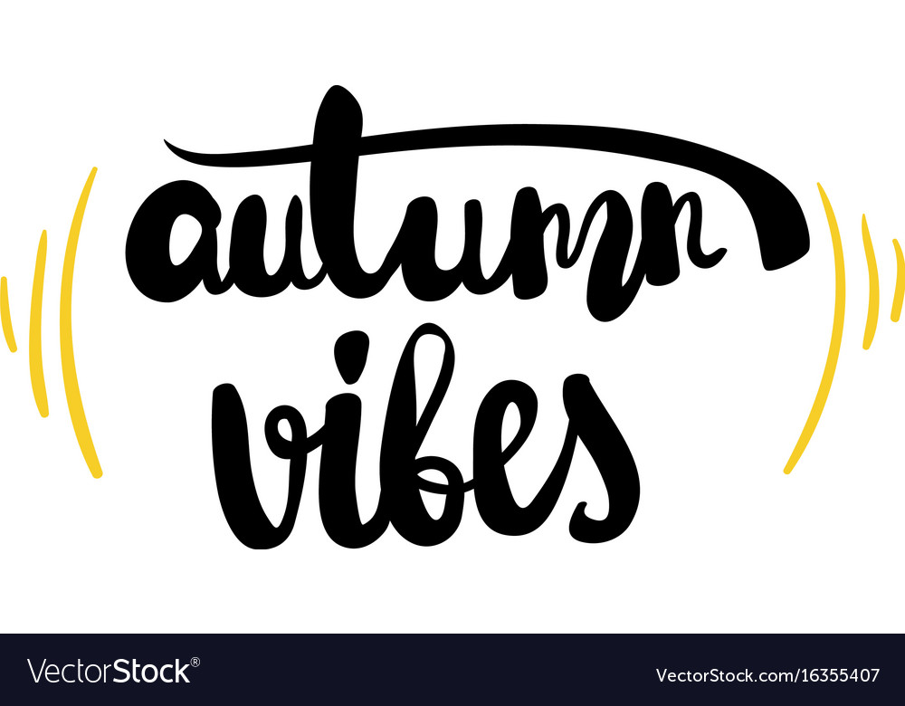 Autumn vibes calligraphy hand lettering phrase vector image