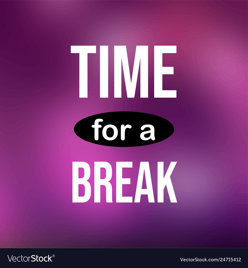 time for a break life quote modern background