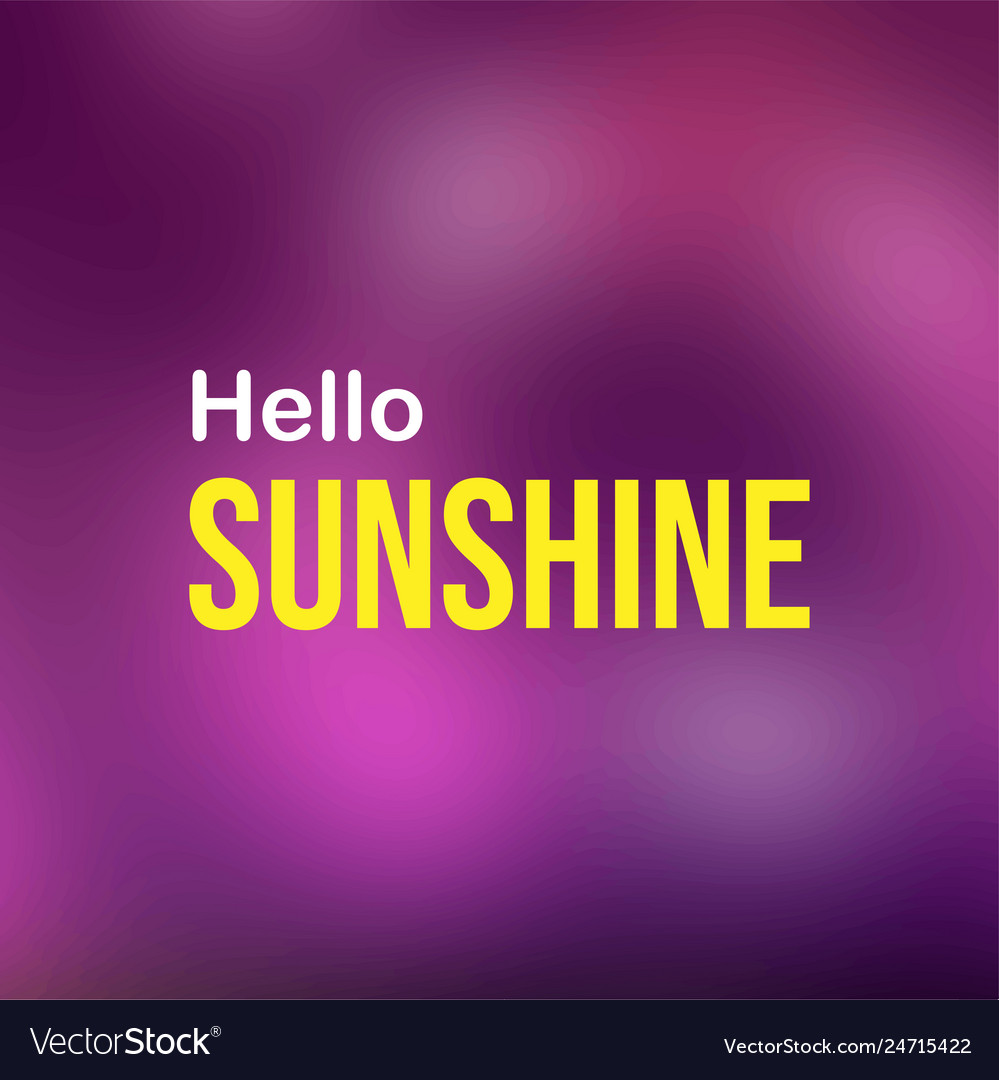 Hello sunshine life quote with modern background