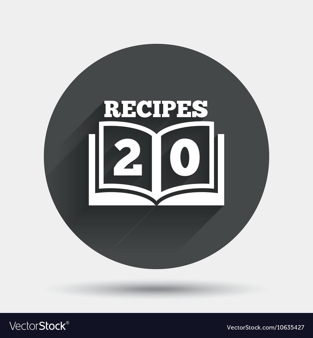Cookbook sign icon 20 Recipes book symbol vector image on VectorStock