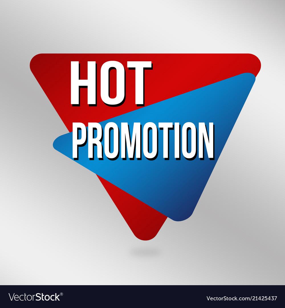Hot promotion sign or label for business promotion