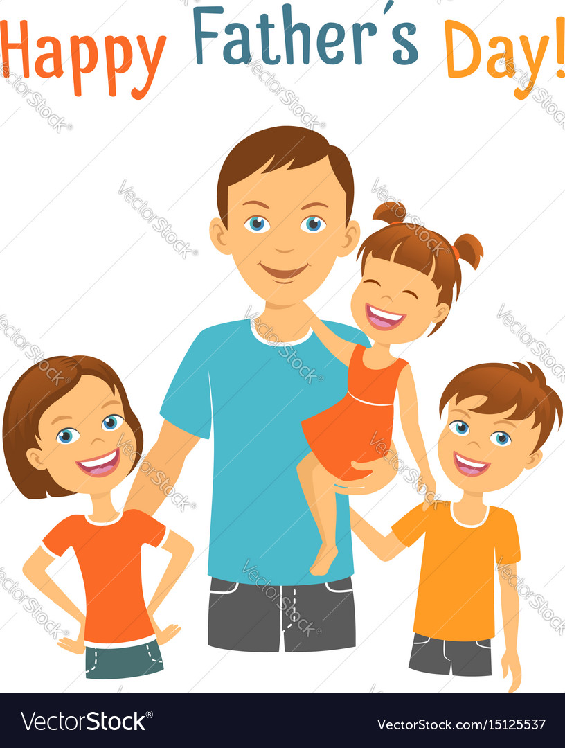 Happy fathers day dad with children