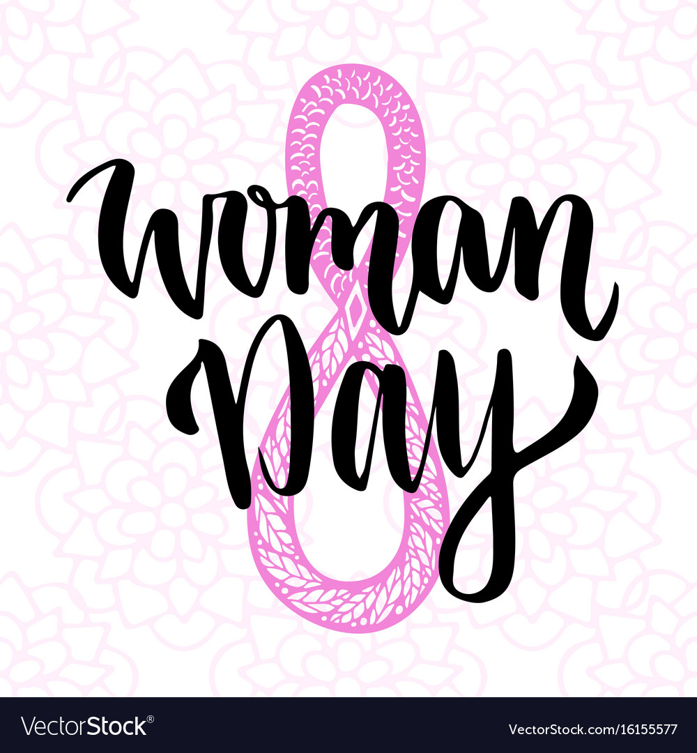 Woman day hand drawn lettering 8 march greeting