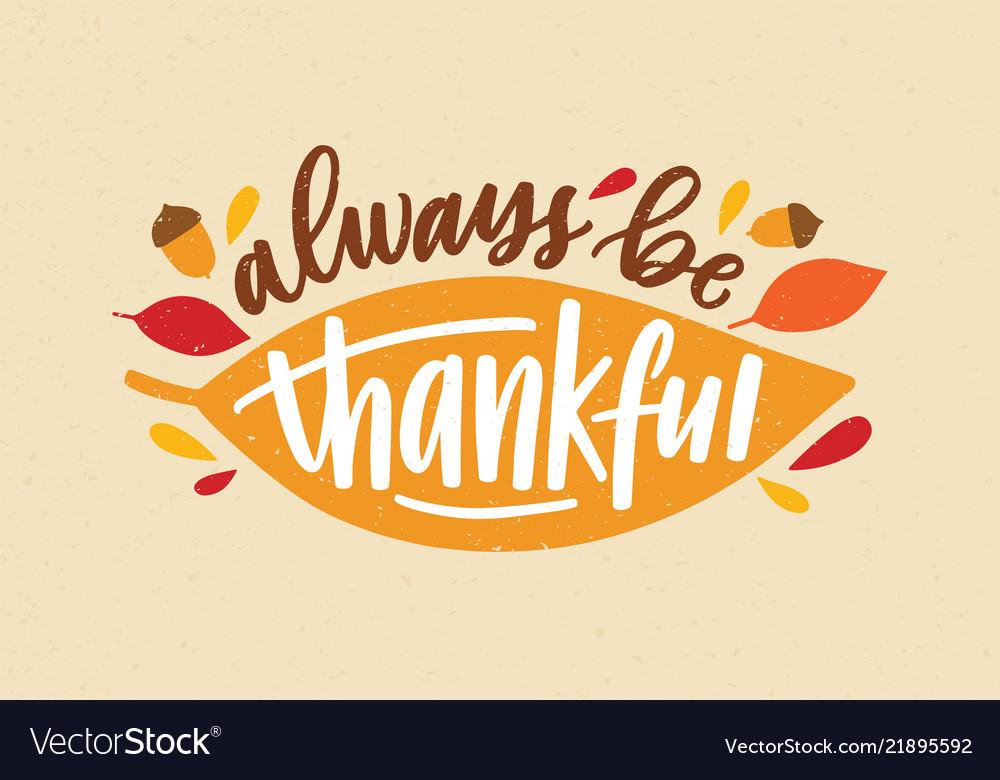 Always be thankful holiday inscription handwritten