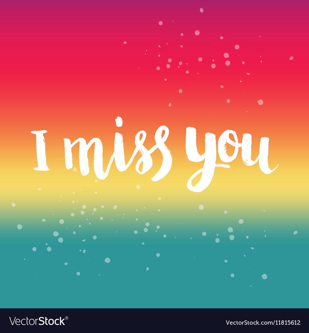 Hand drawn phrase I miss you